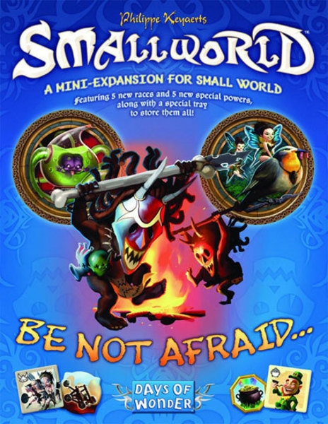 Smallworld - Be Not Afraid...!